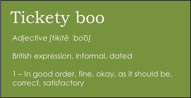 Tickety Boo Definition