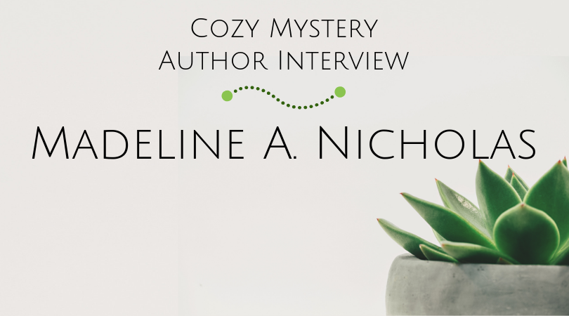 Cozy Mystery Author Interview with Madeline A. Nicholas